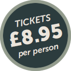 Tickets £8.95 per persons